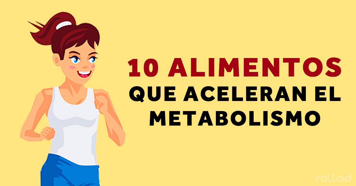 10 de los Alimentos que más aceleran nuestro metabolismo..